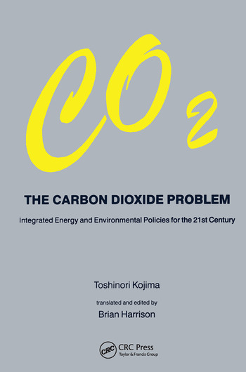 Carbon Dioxide Problem Integrated Energy and Environmental Policies for the 21st Century book cover