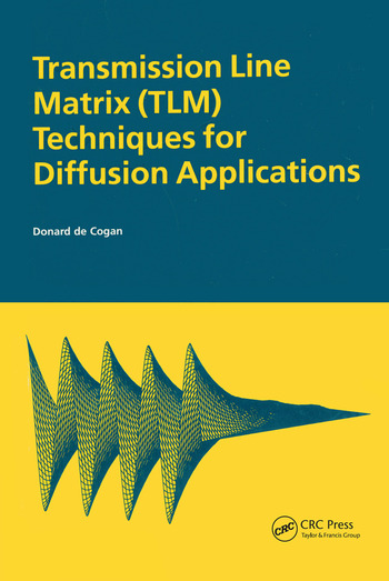Transmission Line Matrix (TLM) Techniques for Diffusion Applications book cover