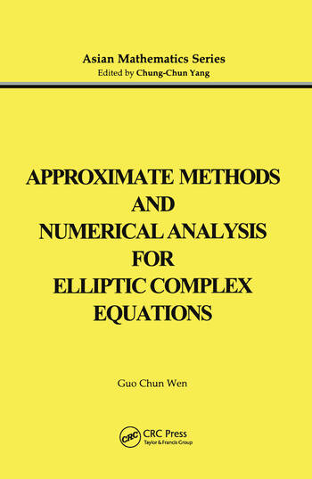 Approximate Methods and Numerical Analysis for Elliptic Complex Equation book cover