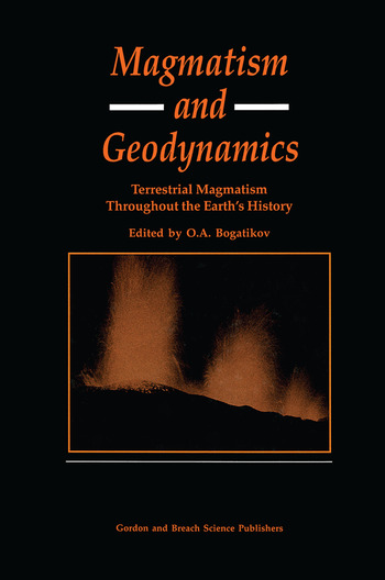 Magmatism and Geodynamics Terrestrail Magmatism Throughout the Earth's History book cover