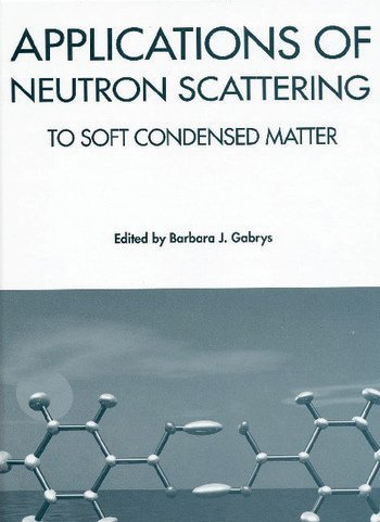 Applications of Neutron Scattering to Soft Condensed Matter book cover