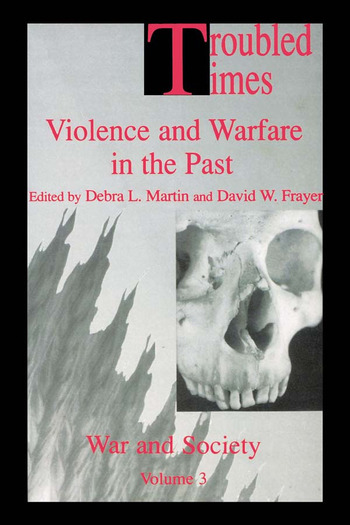 Troubled Times Violence and Warfare in the Past book cover