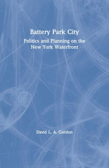 Battery Park City Politics and Planning on the New York Waterfront book cover