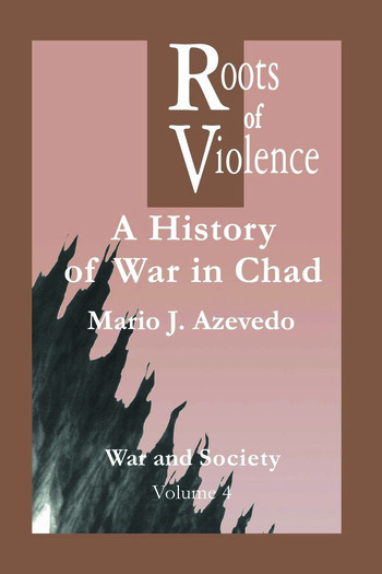 The Roots of Violence A History of War in Chad book cover