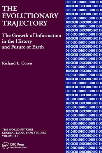 The Evolutionary Trajectory The Growth of Information in the History and Future of Earth book cover