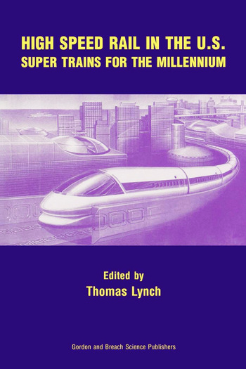 High Speed Rail in the US Super Trains for the Millennium book cover