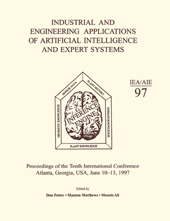 Industrial and Engineering Applications of Artificial Intelligence and Expert Systems Proceedings of the Tenth International Conference book cover