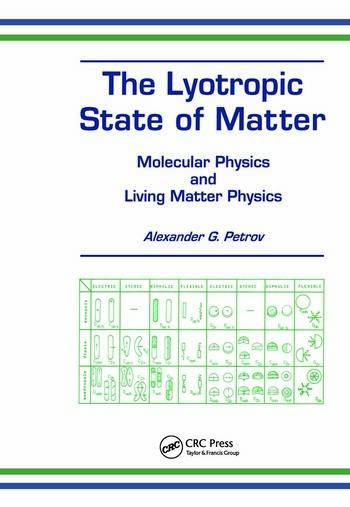 The Lyotropic State of Matter Molecular Physics and Living Matter Physics book cover