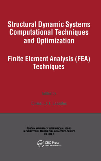 Structural Dynamic Systems Computational Techniques and Optimization Finite Element Analysis Techniques book cover