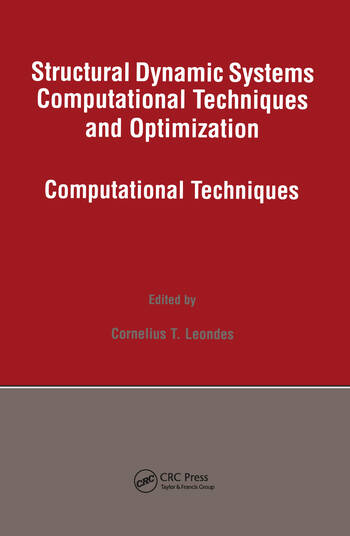 Structural Dynamic Systems Computational Techniques and Optimization Computational Techniques book cover