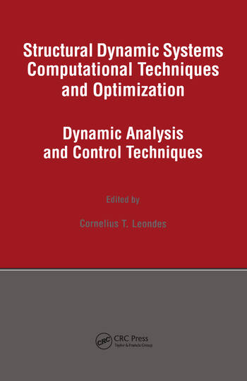 Structural Dynamic Systems Computational Techniques and Optimization Dynamic Analysis and Control Techniques book cover