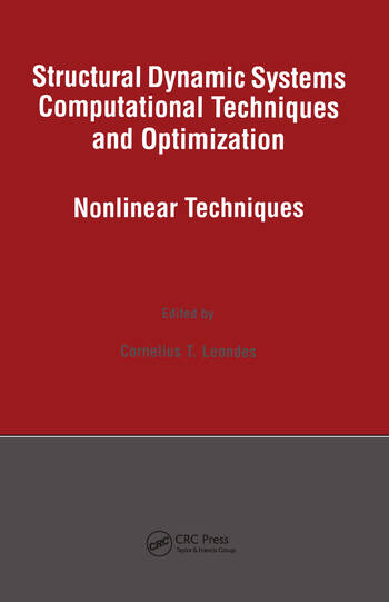 Structural Dynamic Systems Computational Techniques and Optimization Nonlinear Techniques book cover