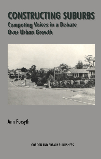 Constructing Suburbs Competing Voices in a Debate over Urban Growth book cover