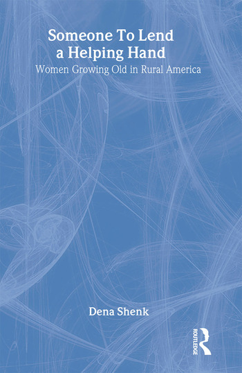 Someone To Lend a Helping Hand Women Growing Old in Rural America book cover