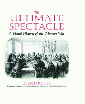 The Ultimate Spectacle A Visual History of the Crimean War book cover