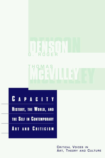 Capacity The History, the World, and the Self in Contemporary Art and Criticism book cover