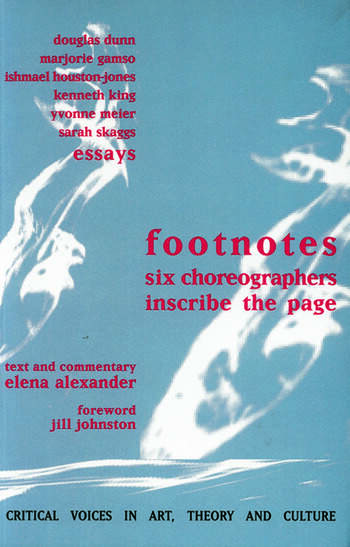 Footnotes Six Choreographers Inscribe the Page book cover