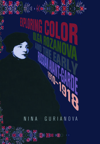 Exploring Color Olga Rozanova and the Early Russian Avant-Garde 1910-1918 book cover