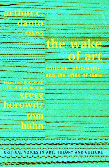 Wake of Art Criticism, Philosophy, and the Ends of Taste book cover