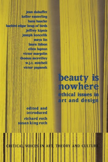 Beauty is Nowhere Ethical Issues in Art and Design book cover