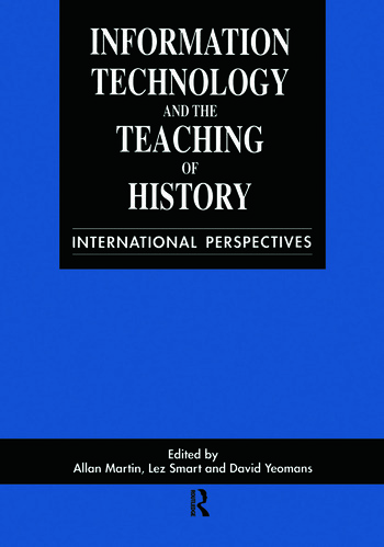 Information Technology in the Teaching of History International Perspectives book cover