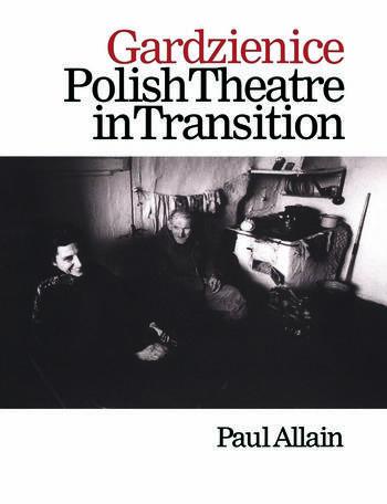 Gardzienice: Polish Theatre in Transition book cover
