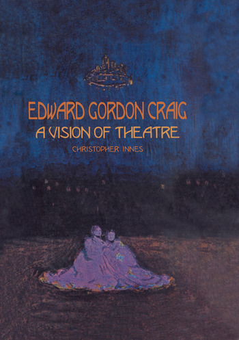 Edward Gordon Craig: A Vision of Theatre book cover