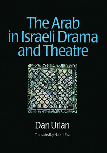 The Arab in Israeli Drama and Theatre book cover