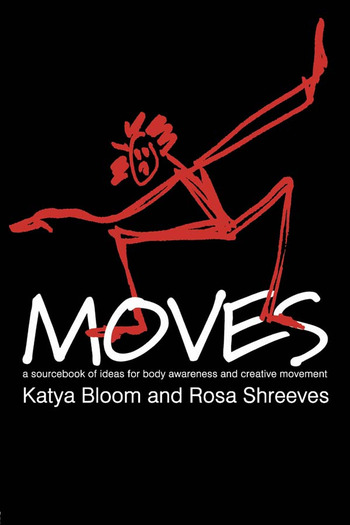 Moves A Sourcebook of Ideas for Body Awareness and Creative Movement book cover