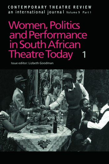 Contemporary Theatre Review Women, Politics and Performance in South African Theatre Today book cover