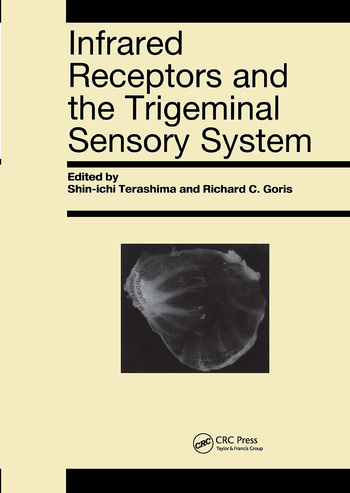 Infrared Receptors and the Trigeminal Sensory System A Collection of Papers by S. Terashima, R.C. Goris et al. book cover