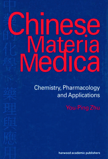 Chinese Materia Medica Chemistry, Pharmacology and Applications book cover