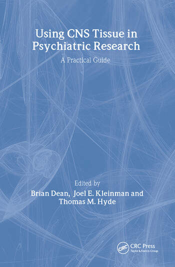 Using CNS Autopsy Tissue in Psychiatric Research: A Practical Guide book cover