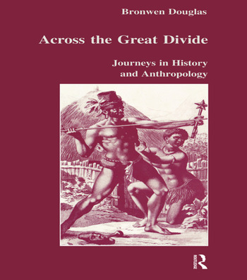 Across the Great Divide Journeys in History and Anthropology book cover