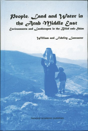 People, Land and Water in the Arab Middle East Environments and Landscapes in the Bilad ash-Sham book cover