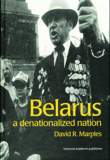 Belarus A Denationalized Nation book cover