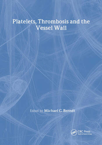 Platelets, Thrombosis and the Vessel Wall book cover