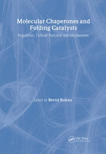 Molecular Chaperones and Folding Catalysts Regulation, Cellular Functions and Mechanisms book cover