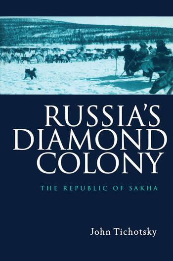 Russia's Diamond Colony The Republic of Sakha book cover