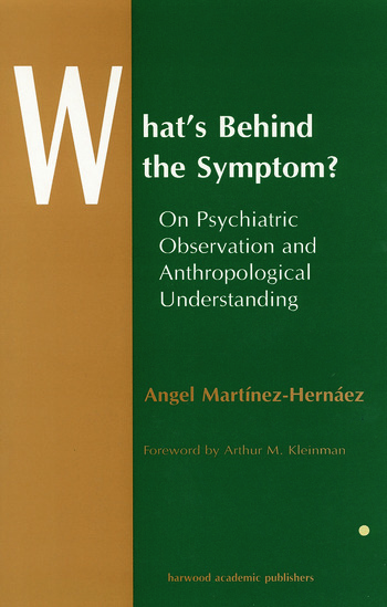 What's Behind The Symptom? On Psychiatric Observation and Anthropological Understanding book cover