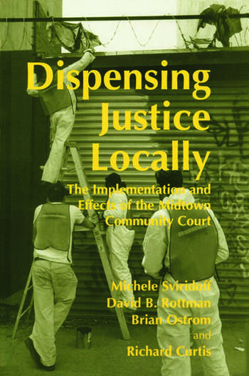 Dispensing Justice Locally The Implementation and Effects of the Midtown Cummunity Court book cover