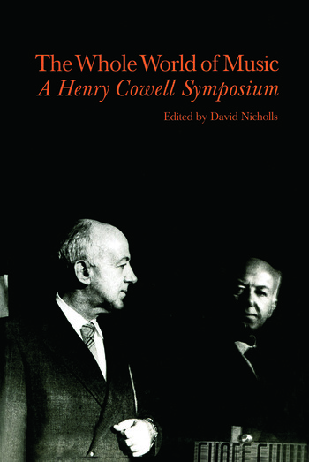 Whole World of Music A Henry Cowell Symposium book cover