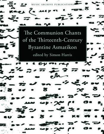 Communion Chants of the Thirteenth-Century Byzantine Asmatikon book cover