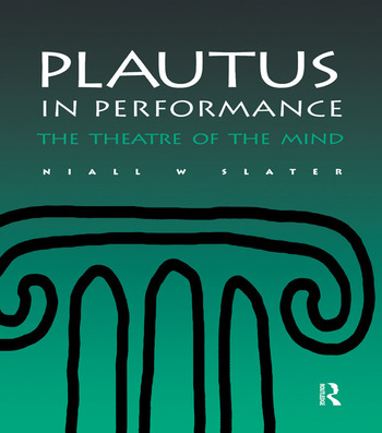 Plautus in Performance The Theatre of the Mind book cover