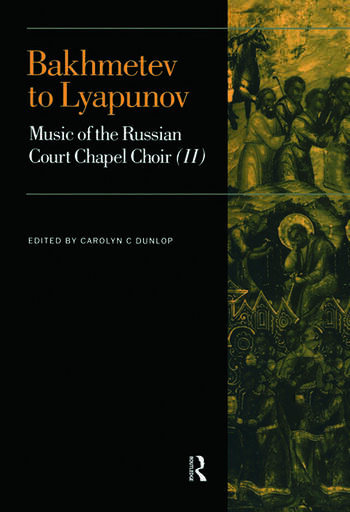 Bakhmetev to Lyapunov Music of the Russian Court Chapel Choir II book cover