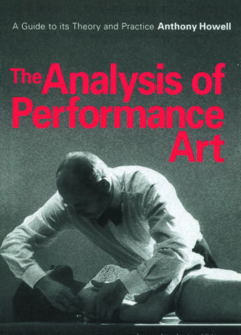 The Analysis of Performance Art A Guide to its Theory and Practice book cover