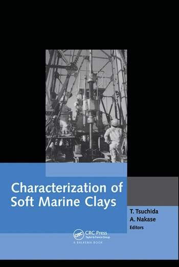 Characterization of Soft Marine Clays Proceedings of the international symposium, bothkennar, Drammen, Quebec & Ariake clays, Yokosuka, Japan, 26-28 February 1997 book cover