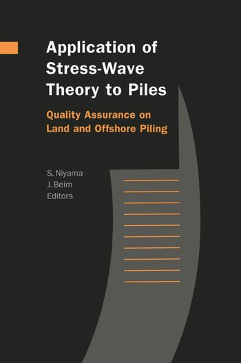 Application of Stress-Wave Theory to Piles: Quality Assurance on Land and Offshore Piling book cover