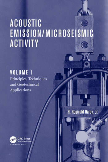 Acoustic Emission/Microseismic Activity Volume 1: Principles, Techniques and Geotechnical Applications book cover
