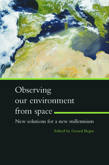 Observing Our Environment from Space - New Solutions for a New Millennium Proceedings of the 21st EARSel Symposium, Paris, France, 14-16 May 2001 book cover